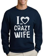 I Love My Crazy Wife - Matching Couples Gift for Valentine Sweatshirt Married