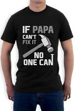 If PAPA Can't Fix It No One Can  - Gift for Father's Day T-Shirt Grandfather