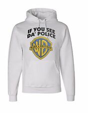 NEW! IF YOU SEE DA' POLICE WARN A BROTHER Unisex Humour Hooded Sweatshirts