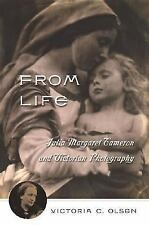 From Life Julia Margaret Cameron And Victorian Photography Victoria C. Olsen