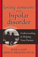 Loving Someone with Bipolar Disorder : Understanding and Helping Your Partner...