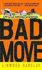 BUY 2 GET 1 FREE  Bad Move 1 by Linwood Barclay (2005, Paperback)