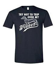 Try Not to Trip Over My Wiener | Funny T-shirt | Humor Tee
