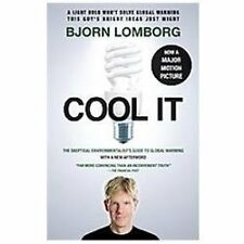 Cool It : The Skeptical Environmentalist's Guide to Global Warming by Bjørn Lomb