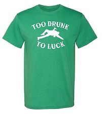 RoAcH Too Drunk To Luck Irish T-shirt | Unisex Men's Funny St Patrick's Day Part