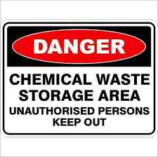 Danger Sign  CHEMICAL WASTE STORAGE AREA UNAUTHORISED PERSONS KEEP OUT
