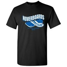 HOVERBOARDS -Sarcastic Humor Graphic Gift Unisex Cool Funny Novelty T-Shirts