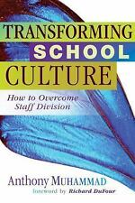 Transforming School Culture How to Overcome Staff Division by Anthony. BRAND NEW