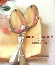 Bride and Groom : First and Forever Cookbook by Sara Corpening Whiteford, Rebecc