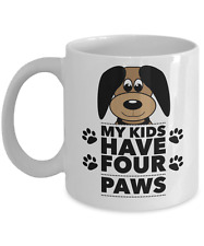 My Kids Have Paws | Funny Dog Mom Coffee Mug Cup Gift for Birthday Mother's Day