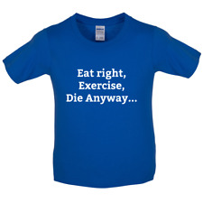 Eat Sleep Exercise Die - Kids / Childrens T-Shirt - Unhealthy / Funny