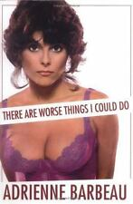 There Are Worse Things I Could Do by Adrienne Barbeau (2006, Hardcover)