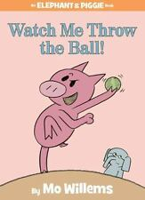 Watch Me Throw the Ball! (An Elephant and Piggie Book)-ExLibrary