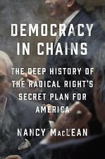 DEMOCRACY IN CHAINS: The Deep History of the Radical Right's Stealth Plan for Am