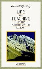 Life and Teaching of the Masters of the Far East by Baird T. Spalding