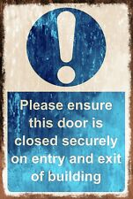 Close Door Securely, Funny Rusty Aged Vintage Look Metal Warning Sign Plaque