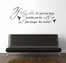 IF I LAY HERE SNOW PATROL WITH BIRDS   Wall  Sticker Mural art quote     rc-66