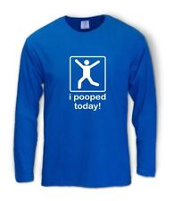 I Pooped Today funny Long Sleeve T-Shirt Humor Vintage cool offensive Colors