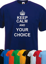 Keep Calm and your Slogan Personalised Mens / Ladies / Kids T-Shirt Free P&P