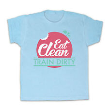 EAT CLEAN TRAIN DIRTY GYM WORKOUT FITNESS KIDS T SHIRT TEE ALL SIZES & COLOURS
