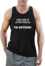 I'm Retired Singlet Funny Fathers Day Gift Idea Dad Age Senior humor Birthday