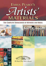 Artists Materials: The Complete Sourcebook of Methods and Media, Pearce, Emma, U