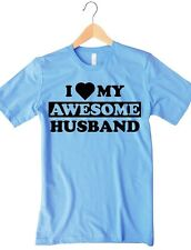 I Love My Awesome Husband Funny Women's T Shirt Anniversary Funny Honeymoon Gift