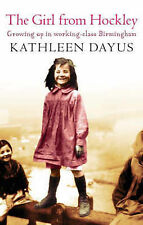The Girl From Hockley: Growing up in working class Birmingham, Dayus, Kathleen,