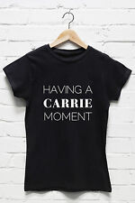 having a carrie moment tshirt t-shirt carrie bradshaw sex and the city tv u50