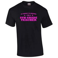 Of Course I'm Awesome I'm A 8th Grade Teacher Mens Big And & Tall Funny T-Shirt