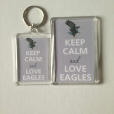 KEEP CALM AND LOVE EAGLES Keyring or Fridge Magnet 1 GIFT PRSENT IDEA