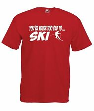 NEVER TOO OLD TO SKI funny sport skiing xmas birthday gift idea boy girl T SHIRT
