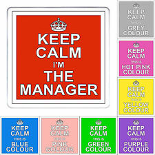 Keep Calm I'M THE MANAGER COASTER Present Gift + Office Variations Funny Work