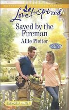 Saved by the Fireman by Allie Pleiter (2014, Paperback, Large Type)