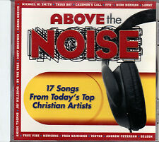 ABOVE THE NOISE - 17 SONGS CHRISTIAN COMPILATION CD LIKE NEW (SONG LIST)