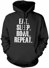 Eat Sleep Bowl Repeat Unisex Hoody Player Gift Various Colours and Sizes Hoodie