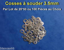 *** LOT DE 20 - 50 OU 100 COSSES OEILLET A SOUDER Ø 3.5MM - NEUVES ***