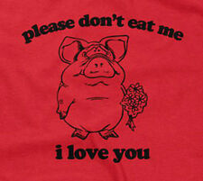 PLEASE DON'T EAT ME, I LOVE YOU T-SHIRT vegan funny sarcastic saying mens guys