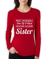 Most Incredible One Of A Kind Freakin Awesome Sister Women Long Sleeve T-Shirt