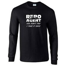 Repo Agent You Don't Pay I Take Away Mens Long Sleeve T-Shirt Funny Humor Tee