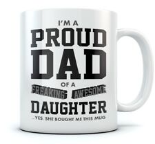 Proud Dad Of A Freaking Awesome Daughter Funny Gift for Dads Ceramic Coffee Mug