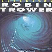 The  Essential Robin Trower by Robin Trower (CD, Jul-1991, Chrysalis Records)