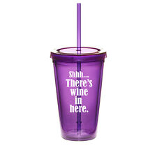 16oz Double Wall Acrylic Tumbler Mug Cup Straw Shhh... There's Wine In Here