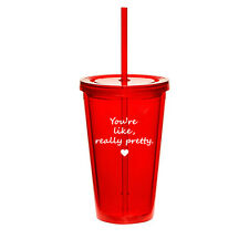 16oz Double Wall Acrylic Tumbler Mug Cup w/ Straw You're Like Really Pretty
