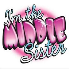 I'm The Middle Sister so many colors to pick KIDS TEE  2-4=XS TO 18-20 XL NWOTS