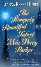 The Strangely Beautiful Tale of Miss Percy Parker by Leanna Renee Hieber...