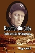 USED (GD) Root for the Cubs: Charlie Root and the 1929 Chicago Cubs by Roger Sne