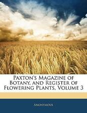 NEW Paxton's Magazine of Botany, and Register of Flowering Plants, Volume 3