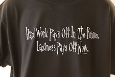 Hard work pays off in future Laziness pays now funny t-shirts graphic tee S-6XL