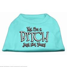 Mirage Pet Yes Im A Bitch Just Not Yours Screen Print Dog Shirt